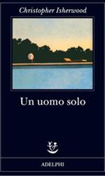 Un uomo solo, il libro - La recensione ***