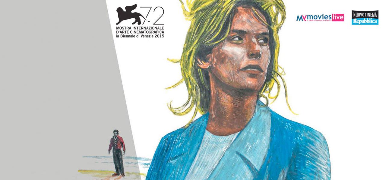 Venezia 72, 15 anteprime mondiali su MYMOVIESLIVE-Nuovo Cinema Repubblica