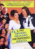 Locandina Il mio grosso grasso matrimonio greco