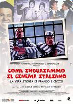 Locandina Come inguaiammo il cinema italiano - La vera storia di Franco e Ciccio