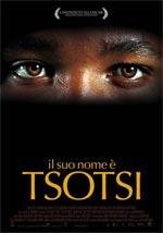 Locandina Il suo nome � Tsotsi