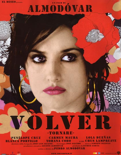 volver a film Pedro almodóvar, volver, 2006 norman n holland enjoying: almodóvar doesn't identify his characters at first, and it helps, i think, when you first see the film, to know them from the very first shot.