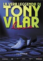 Locandina La vera leggenda di Tony Vilar