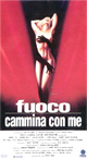 Fuoco cammina con me