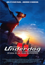 Locandina Underdog - Storia di un vero supereroe