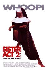 Locandina Sister Act 2 - Più svitata che mai