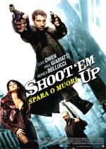 Locandina Shoot'em Up - Spara o muori!