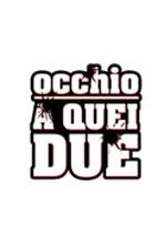 Occhio A Quei Due (2009)