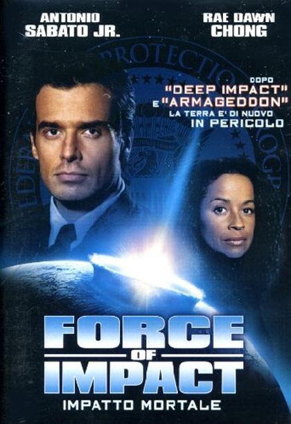 Force Of Impact - Impatto Mortale  2005