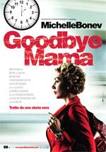 Locandina Goodbye Mama