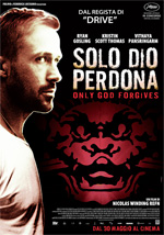 Locandina Solo Dio perdona - Only God Forgives