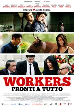 Locandina Workers - Pronti a tutto