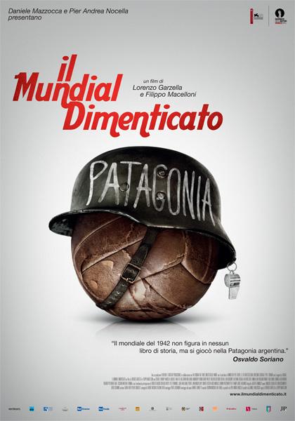 Locandina Il Mundial Dimenticato - La vera incredibile storia dei Mondiali di Patagonia