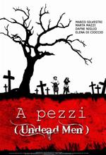 Locandina A pezzi - Undead Men