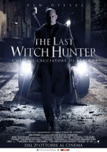 Locandina italiana The Last Witch Hunter - L'ultimo cacciatore di streghe