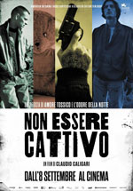 [fonte: http://www.mymovies.it/film/2015/nonesserecattivo/]