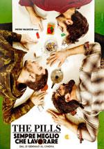 Poster The Pills - Sempre meglio che lavorare  n. 1
