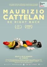 Locandina Maurizio Cattelan: Be Right Back