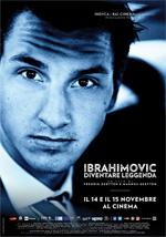 Locandina Ibrahimovic - Diventare Leggenda