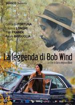 Locandina La leggenda di Bob Wind