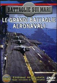 Locandina Battaglie sui mari. Le grandi battaglie aeronavali