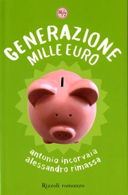 La recensione ** -  Dall'articolo: Generazione 1000 euro, il libro.