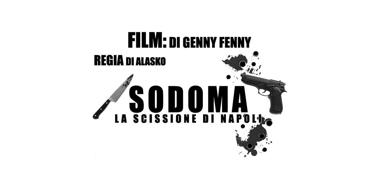 La locandina del film Sodoma, la scissione di Napoli. -  Dall'articolo: Sodoma, l'anti