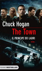 The Town – Il principe dei ladri, il libro - Il libro di Chuck Hogan