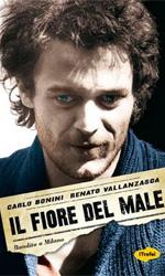 Il fiore del male. Bandito a Milano, il libro - La copertina del libro