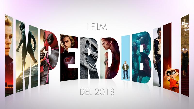 I film imperdibili del 2018