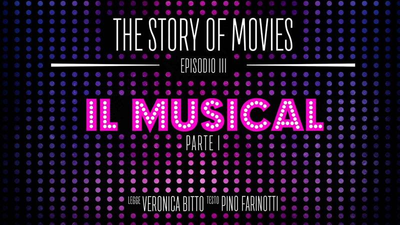 The Story of Movies - Episodio 3: Il musical - parte I
