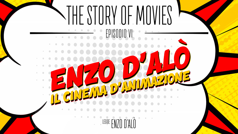 The Story of Movies - Episodio 6: Enzo D'Alò, il cinema d'animazione