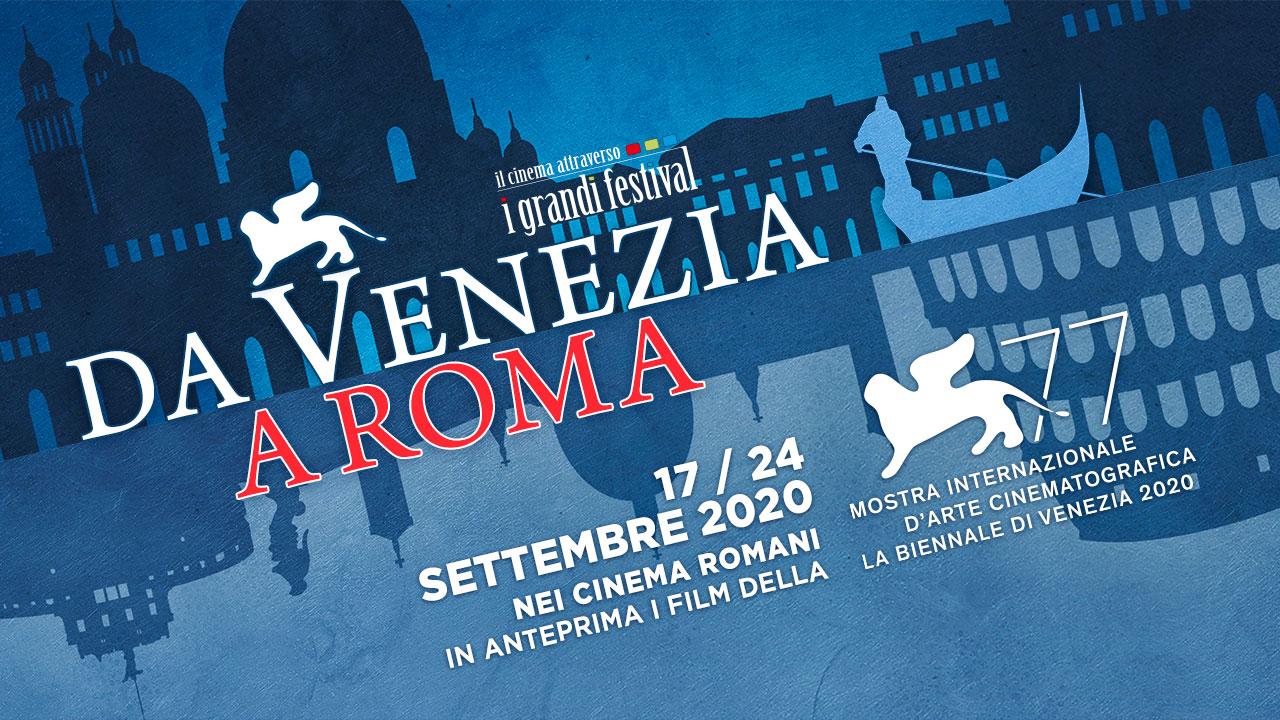 Da Venezia a Roma 2020, torna la rassegna  che porta i film della Mostra nella Capitale