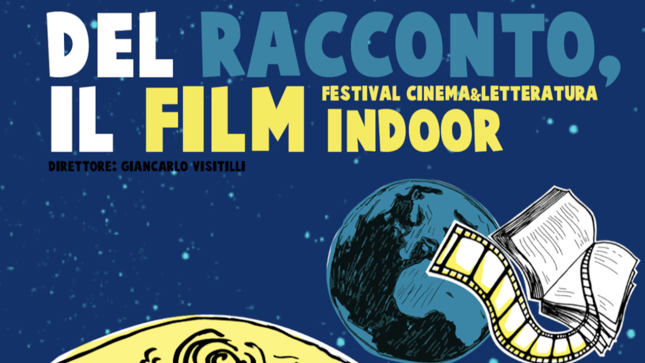 Festival Cinema&Letteratura Del Racconto, il Film Indoor, in streaming su MYmovies