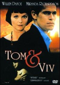 Locandina Tom & Viv - Nel bene e nel male, per sempre