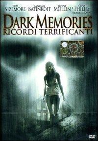 Locandina Dark Memories - Ricordi Terrificanti