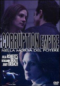 Trailer Corruption Empire. Nella morsa del potere