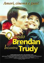 Poster Quando Brendan incontra Trudy  n. 0