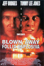 Trailer Blown Away - Follia esplosiva