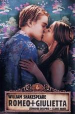 Locandina Romeo + Giulietta di William Shakespeare