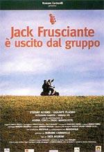 Locandina Jack Frusciante è uscito dal gruppo
