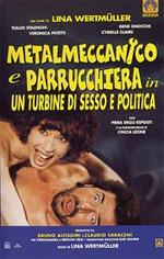 Locandina Metalmeccanico e parrucchiera in un turbine di sesso e politica