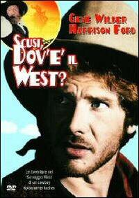 Locandina Scusi, dov'è il west?