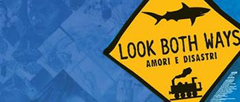 Look Both Ways - Amori e disastri