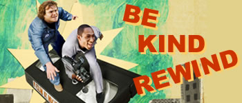 Be Kind Rewind - Gli acchiappafilm