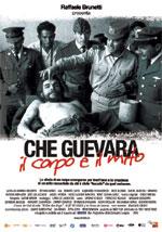 Locandina Che Guevara - Il corpo e il mito