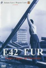 E42 Eur - Segno e sogno del Novecento