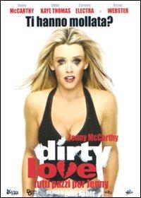 Dirty Love - Tutti pazzi per Jenny