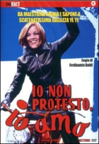 Locandina Io non protesto, io amo