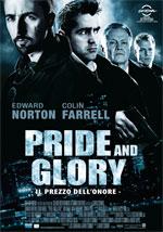 Poster Pride and Glory - Il prezzo dell'onore  n. 0